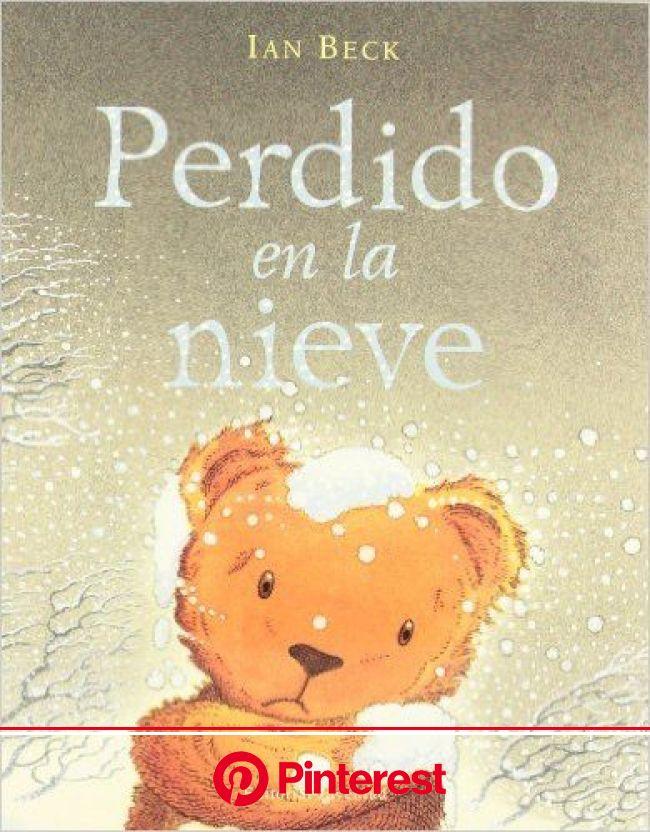 Perdido en la nieve: Amazon.es: iAN Beck: Libros | Perdidos en la nieve, Libros, Libros para niños